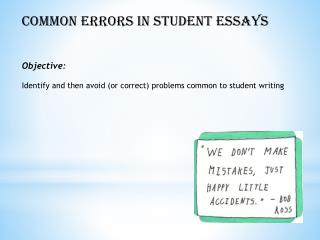 Common Errors in Student Essays Objective: