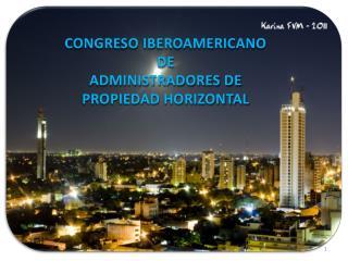 CONGRESO IBEROAMERICANO DE ADMINISTRADORES DE  PROPIEDAD HORIZONTAL