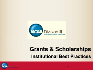 Grants & Scholarships Institutional Best Practices