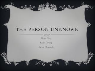 The person unknown