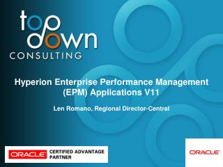 Hyperion Enterprise Performance Management EPM Applications V11  Len Romano, Regional Director-Central