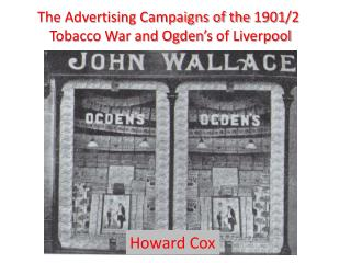 The Advertising Campaigns of the 1901/2  Tobacco War and Ogden's of Liverpool