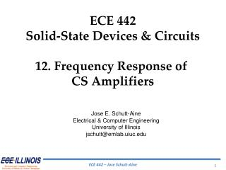 ECE 442 Solid-State Devices & Circuits 12.  Frequency Response of  CS Amplifiers