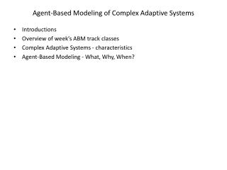 Agent-Based Modeling of Complex Adaptive Systems