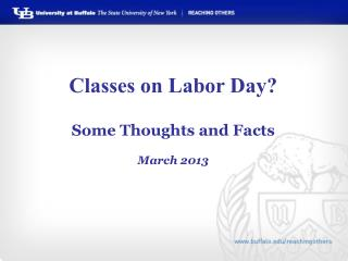 Classes on Labor Day? Some  Thoughts and Facts March 2013