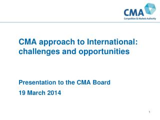 CMA approach to International:  challenges and opportunities