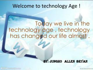 Welcome to  technology  Age !