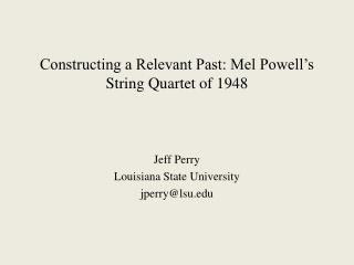 Constructing a Relevant Past: Mel Powell's String Quartet of  1948