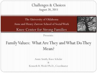 Challenges  & Choices August 28, 2011