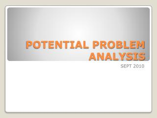 POTENTIAL PROBLEM ANALYSIS