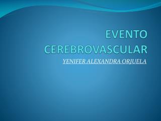 EVENTO CEREBROVASCULAR