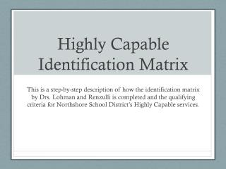 Highly Capable Identification Matrix