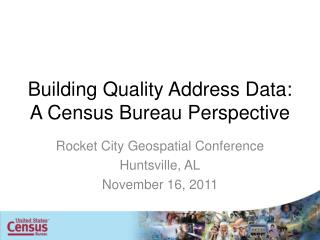 Building Quality Address Data: A Census Bureau Perspective