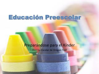 Educaci�n Preescolar