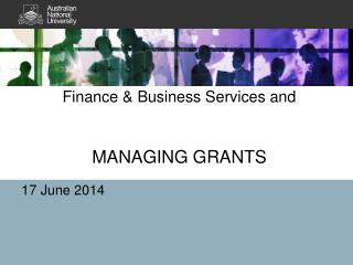 Finance & Business Services and  MANAGING GRANTS