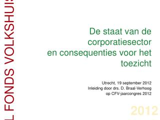 De  staat  van de  corporatiesector en  consequenties voor  het  toezicht