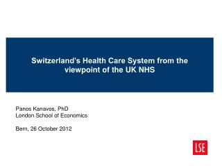 Switzerland's Health Care System from the viewpoint of the UK NHS
