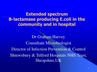 Extended spectrum  B-lactamase producing E.coli in the community and in hospital