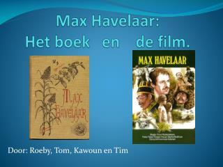 Max  Havelaar :  Het boek   en    de film.
