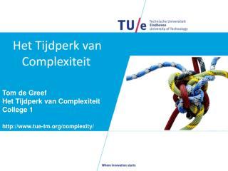 Tom de Greef Het  Tijdperk  van  Complexiteit College 1