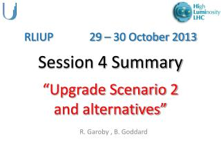 "RLIUP             29 – 30 October 2013 Session 4 Summary ""Upgrade Scenario 2 and alternatives"""