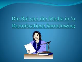 Die  Rol  van die Media in 'n  Demokratiese Samelewing