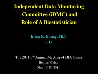Independent  Data  Monitoring Committee  (iDMC) and  Role of A Biostatistician