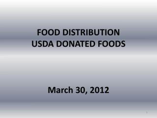 FOOD DISTRIBUTION USDA DONATED FOODS March 30, 2012