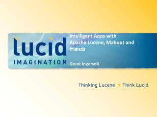 Intelligent  Apps with Apache Lucene, Mahout and friends