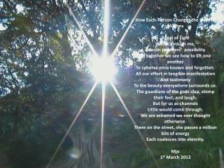 How Each   Person Changes the Lives of  Millions Angel of Light Shine through me