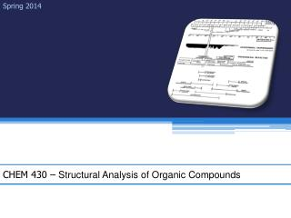 CHEM 430 �  Structural Analysis of Organic Compounds