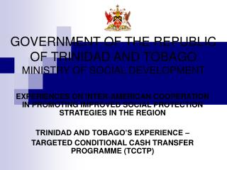 GOVERNMENT OF THE REPUBLIC OF TRINIDAD AND TOBAGO MINISTRY OF SOCIAL DEVELOPMENT