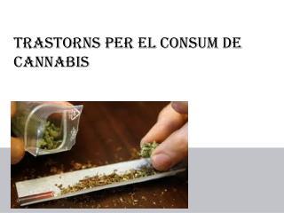 Trastorns per el consum de cannabis