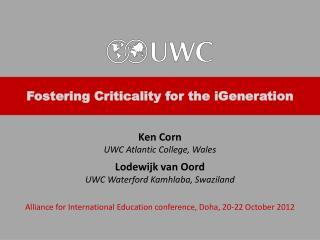 Ken Corn UWC Atlantic College, Wales Lodewijk  van  Oord UWC Waterford Kamhlaba, Swaziland