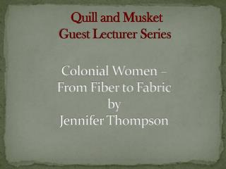 Colonial Women –  From Fiber to Fabric by  Jennifer Thompson