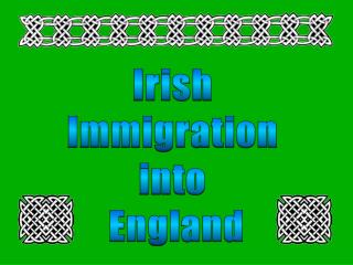 Irish  Immigration  into  England