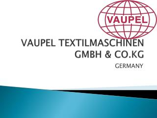 VAUPEL TEXTILMASCHINEN GMBH & CO.KG