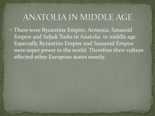 ANATOLIA IN MIDDLE  AGE