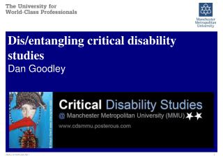 Dis/entangling critical disability studies Dan Goodley