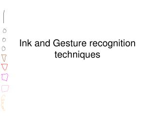 Ink and Gesture recognition techniques
