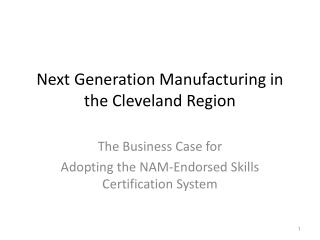 Next Generation Manufacturing in the Cleveland Region