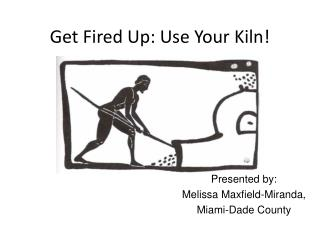 Get Fired Up: Use Your Kiln!