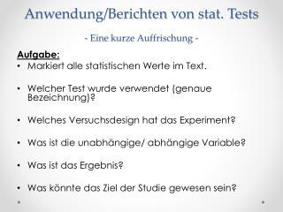 Anwendung / Berichten  von stat. Tests -  Eine kurze Auffrischung  -