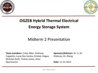 OGZEB Hybrid Thermal Electrical  Energy Storage System Midterm 2 Presentation