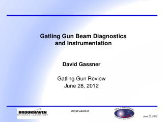 Gatling Gun Beam Diagnostics  and Instrumentation