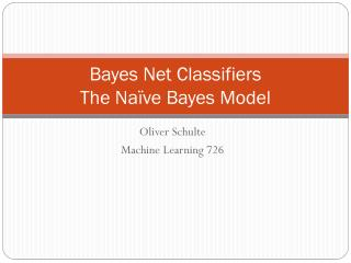 Bayes Net Classifiers The Naïve  Bayes  Model