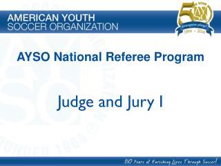 Judge and Jury I