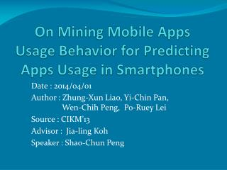 On Mining Mobile Apps Usage Behavior for Predicting Apps Usage in Smartphones