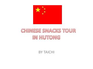 CHINESE SNACKS TOUR            IN HUTONG