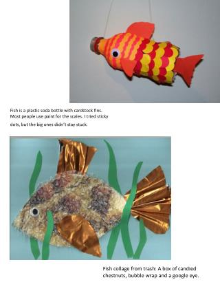 Fish is a plastic soda bottle with cardstock fins.